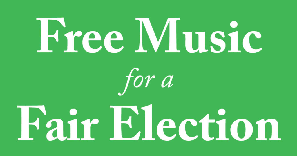 """White text on green background reading """"Free Music for a Fair Election"""""""