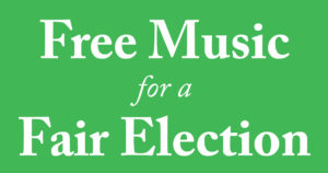 "White text on green background reading ""Free Music for a Fair Election"""